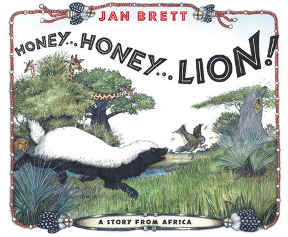 Honey… Honey… Lion!  by Jan Brett