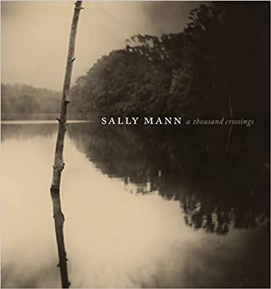 Sally Mann A Thousand Crossings