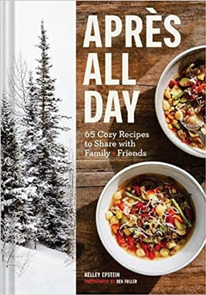 Apres All Day 65+ Cozy Recipes to Share with Family and Friends