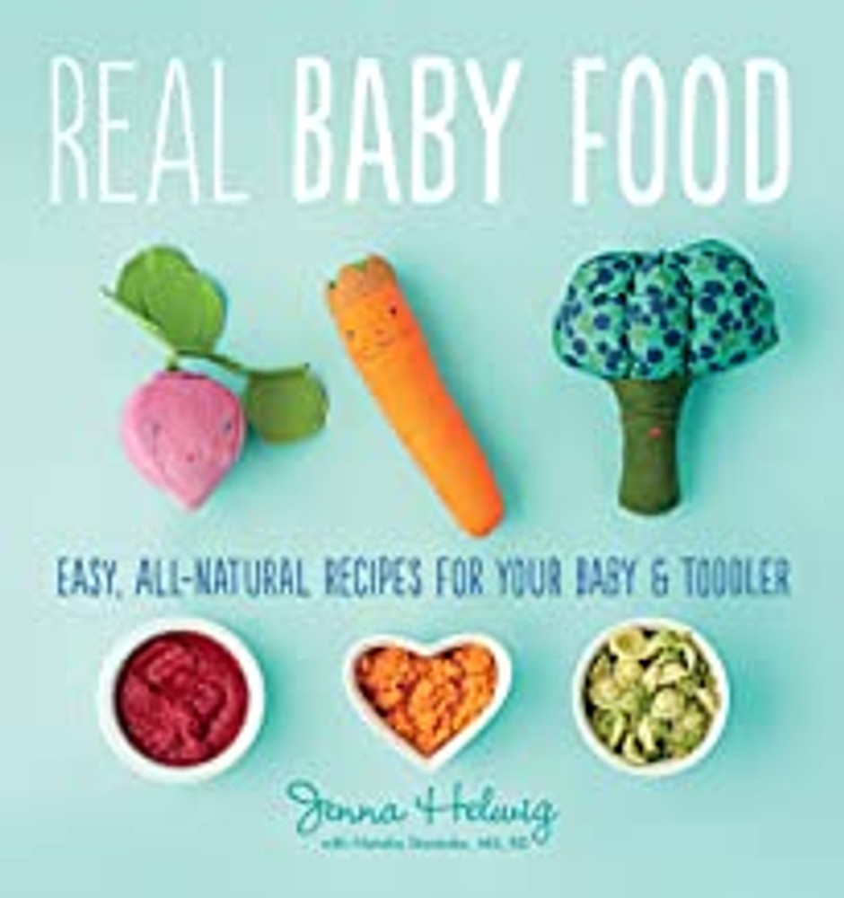 Easy, All-Natural Recipes for Your Baby and Toddler