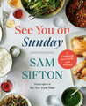 See You On Sunday A Cookbook For Family and Friends