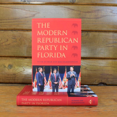 THE MODERN REPUBLICAN PARTY IN FLORIDA by PETER DUNBAR AND MIKE HARIDOPOLOS