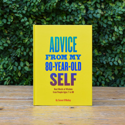 What advice would your 80-year-old self give you? That is the question artist Susan O'Malley, who was herself to die far too young, asked more than a hundred ordinary people of every age, from every walk of life. She then transformed their responses into vibrant text-based images.Advice from my 80-Year Old Self