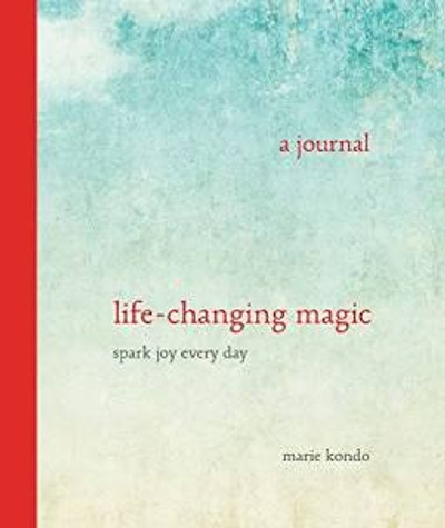 Life Changing Magic: A Journal- Spark Joy Every Day