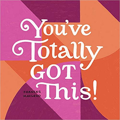 You've Totally Got This