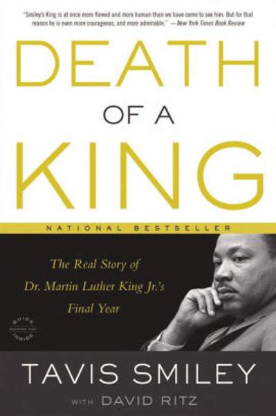 Death of a King: The Real Story of Martin Luther King's Final Year