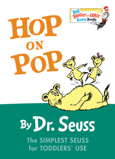 Hop on Pop  by Dr. Seuss (Bright & Early Board Book