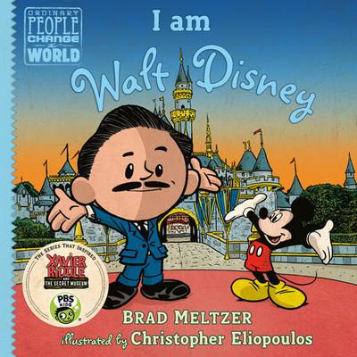 I am Walt Disney by Brad Meltzer