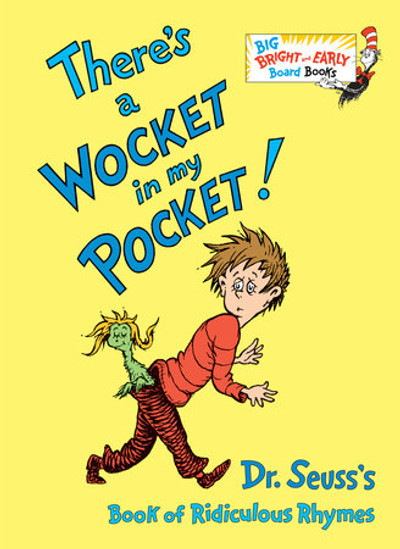 There's a Wocket in my Pocket by Dr. Seuss (Bright & Early Board Book