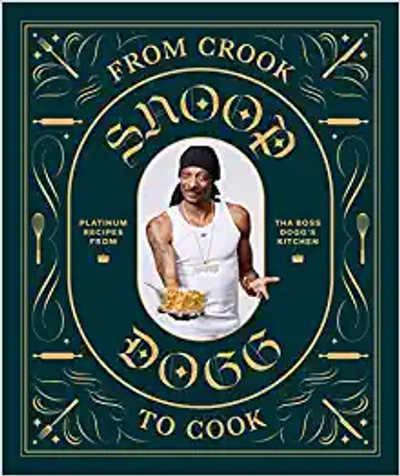 From Crook to Cook: Snoop Dog Cookbook