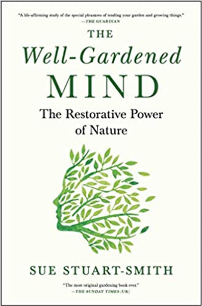 The Well Gardened Mind by Sue Stuart-Smith (HB)
