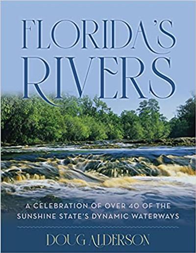 Florida's Rivers By Doug Alderson (HB)