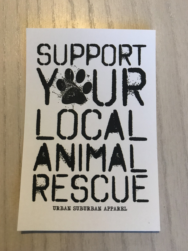 SUPPORT YOUR LOCAL ANIMAL RESCUE Stickers