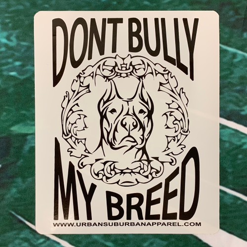 DON'T BULLY MY BREED Large Sticker Pack