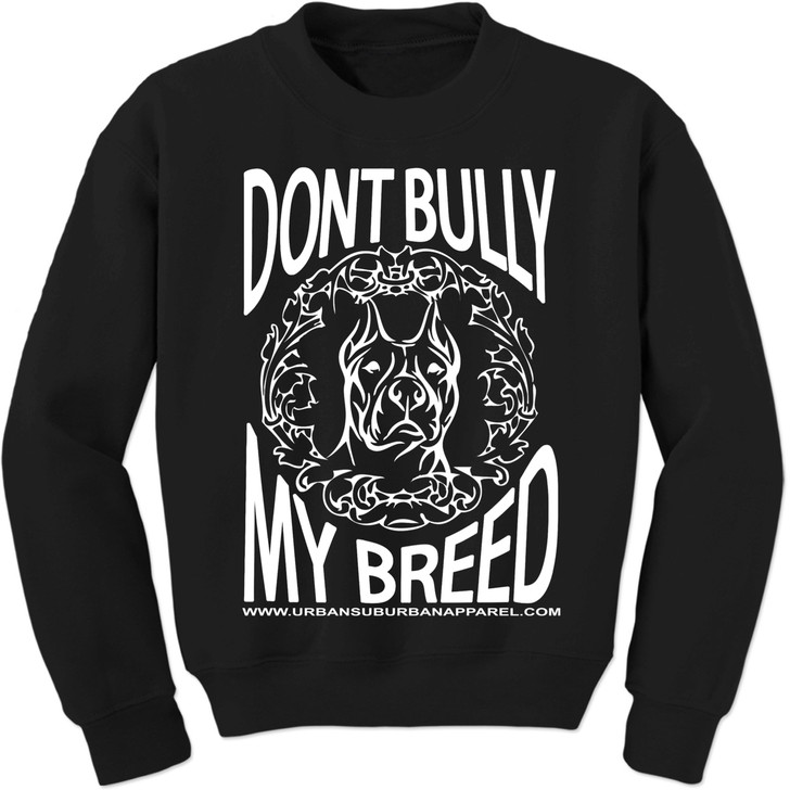 DON'T BULLY MY BREED Unisex Black Crew Sweatshirt