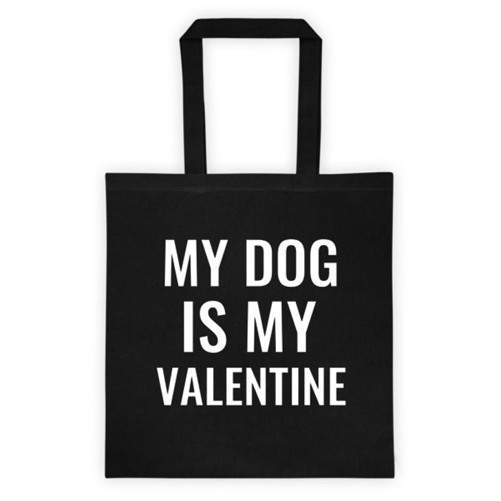 MY DOG IS MY VALENTINE Tote