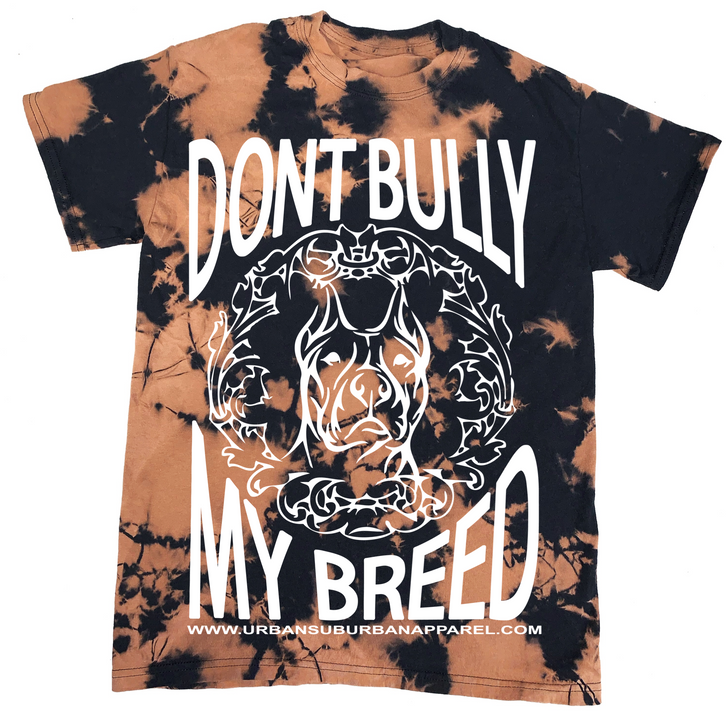 DON'T BULLY MY BREED Unisex Bleached Tee
