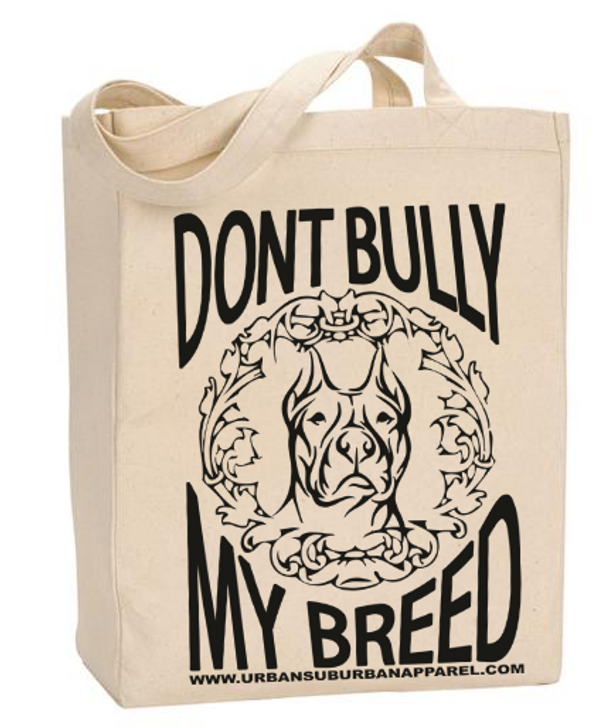 DON'T BULLY MY BREED Organic Cotton Canvas Market Tote