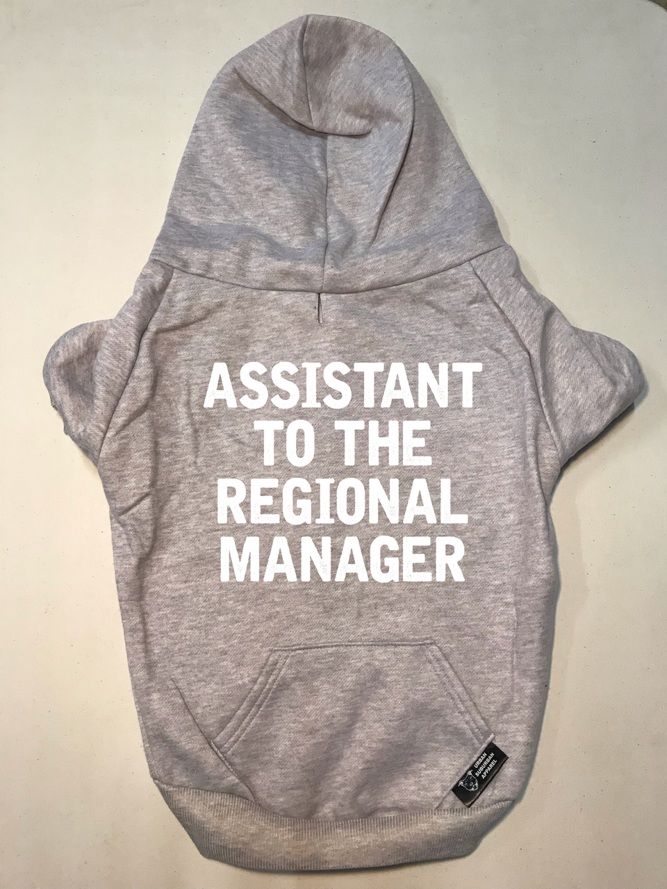 ASSISTANT TO THE REGIONAL MANAGER Dog Zip-Ups
