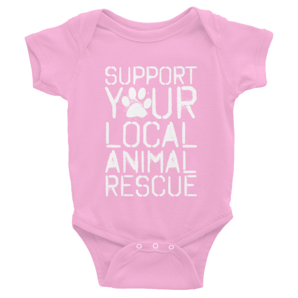SUPPORT YOUR LOCAL ANIMAL RESCUE Infant Bodysuit
