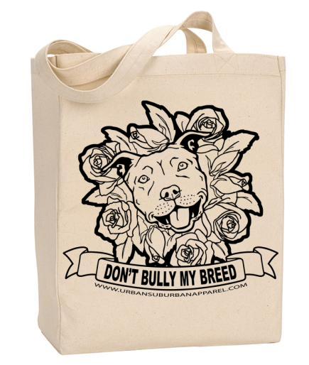 DON'T BULLY MY BREED Roses Organic Cotton Canvas Market Tote