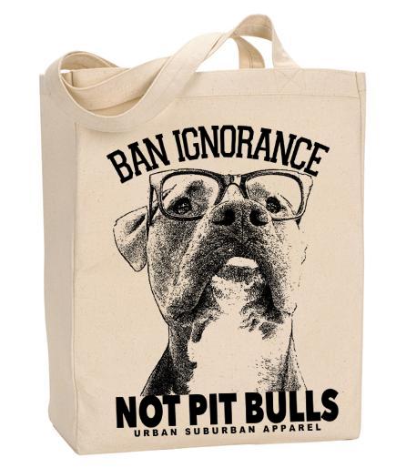 BAN IGNORANCE, NOT PIT BULLS Organic Cotton Canvas Market Tote