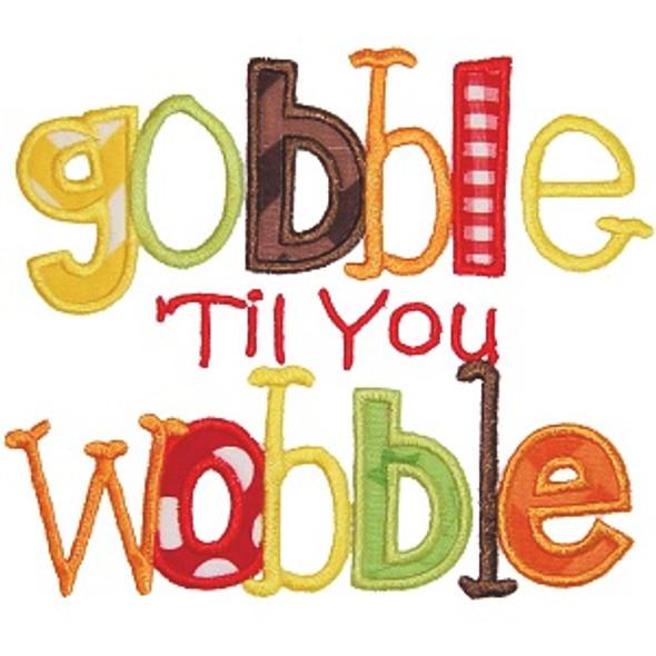 Gobble Til You Wobble Machine Embroidery Design