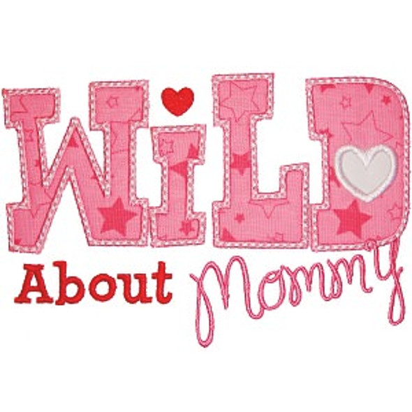 Wild About Mommy Machine Embroidery Design