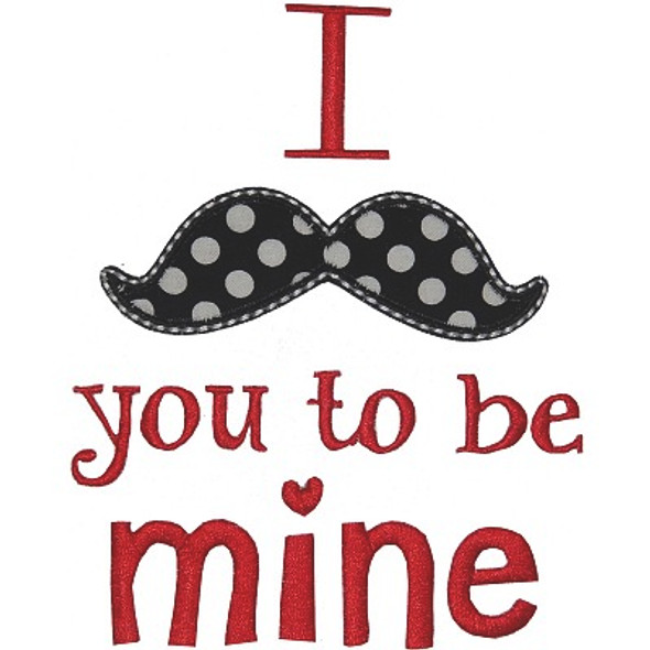 Mustache You to Be Mine Machine Embroidery Design