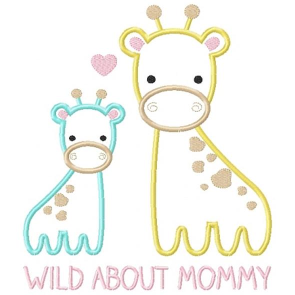 Wild About Mommy Giraffe Machine Embroidery Design