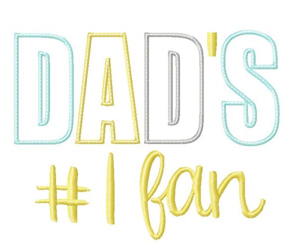 Dads Number 1 Fan Satin and Zig Zag Applique Machine Embroidery Design