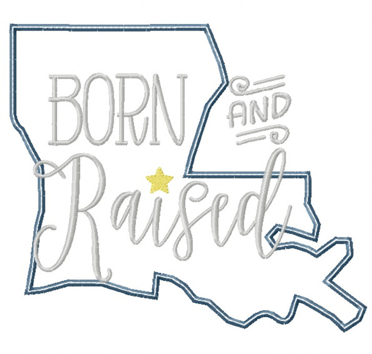 Louisiana Born and Raised Satin and Zigzag Stitch Applique