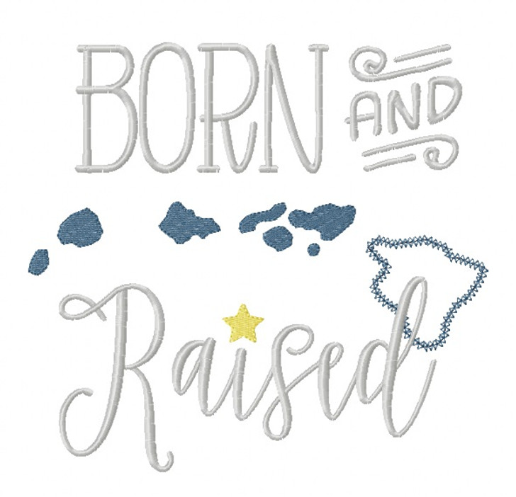 Hawaii Born and Raised Vintage and Blanket Stitch Applique