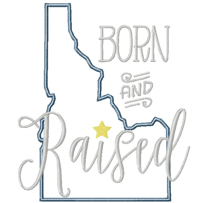 Idaho Born and Raised Satin and Zigzag Stitch Applique