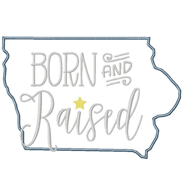 Iowa Born and Raised Satin and Zigzag Stitch Applique