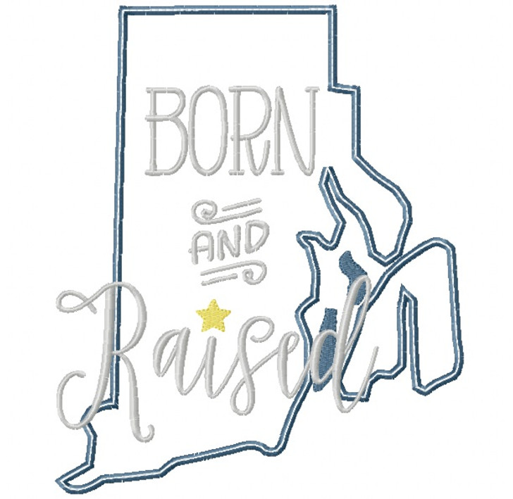 Rhode Island Born and Raised Satin and Zigzag Stitch Applique