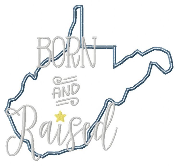 West Virginia Born and Raised Satin and Zigzag Stitch Applique