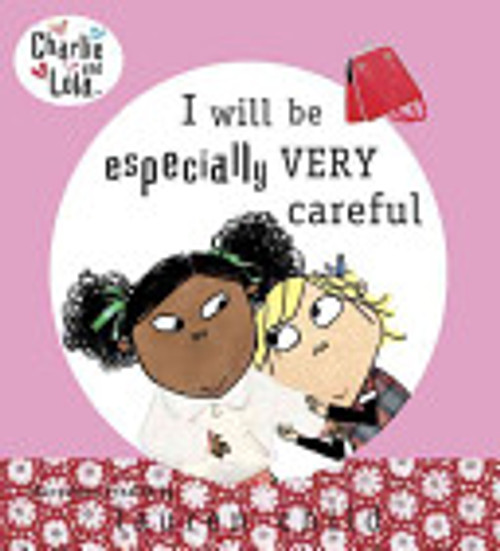 Charlie Lola I Will Be Especially Very Careful Book