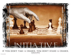 initiative If you don't take a chance poster of chest game and quote