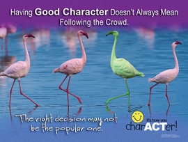 Following the crowd, peer pressure poster Good Character showing flamingo birds one is green popularity , Character It's how you Act