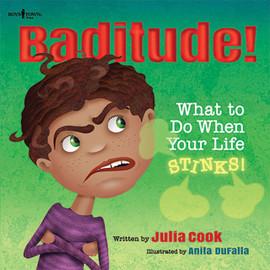 Baditude: What to Do When Life Stinks!  (Responsible Me!)