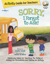 Sorry, I Forgot to Ask Activity Guide for Teachers -Julia Cook