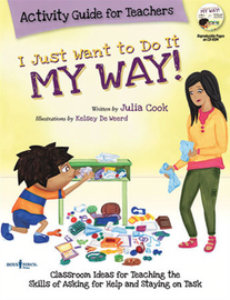 I Just Want to Do It My Way Activity Guide for Teachers- Julia Cook
