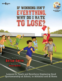 If Winning Isn't Everything, Why…Lose? Activity Guide