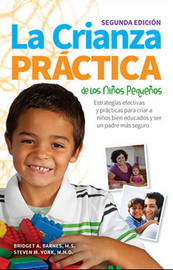 La Crianza Practica de los Ninos Pequenos, 2nd Ed.  The Practical Parenting of Young Children, 2nd Ed.