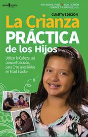 La Crianza Practica de los Hijos, 4th Edition , The Practical Parenting of Children, 4th Edition Spanish Edition