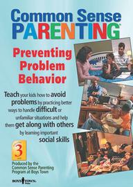 Common Sense Parenting Preventing Problem Behavior
