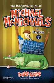 The Misadventures of Michael McMichaels Vol. 1: The Angry Alligator- Book Cover