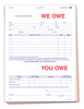 We Owe/You Owe Form Custom Imprinted