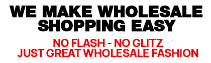 We Make Shopping for Wholesale Women's Fashion Easy